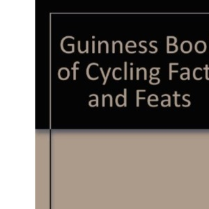 Guinness Book of Cycling Facts and Feats