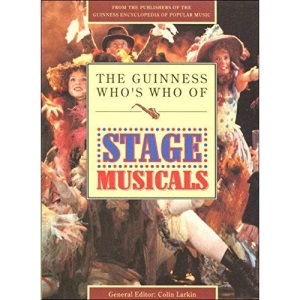 The Guinness Who's Who of Stage Musicals (The Guinness who's who of popular music series)