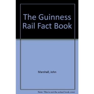 The Guinness Rail Fact Book