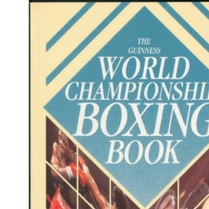 The Guinness World Championship Boxing Book