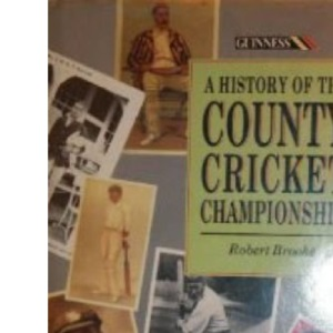 A History of the County Cricket Championship
