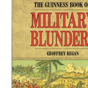 The Guinness Book of Military Blunders