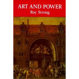 Art and Power: Renaissance Festivals 1450-1650