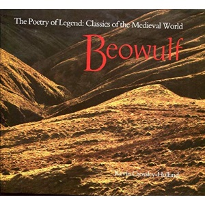 Beowulf: The Poetry of Legend: Beowulf: An Epic, a Life, a Legend