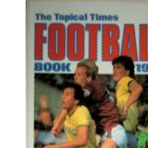 The Topical Times Football Book 1987 (Annual)