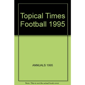 Topical Times Football Book 1995 (Annual)