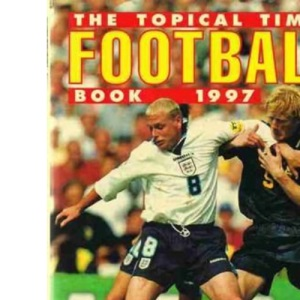 Topical Times Football Book 1997 (Annual)