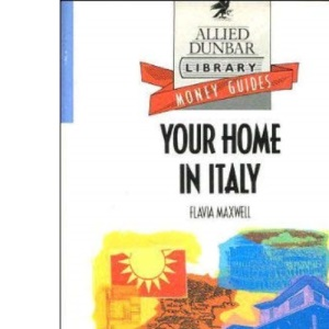 Your Home in Italy (Allied Dunbar Money Guides)