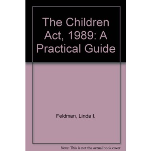 The Children Act, 1989: A Practical Guide