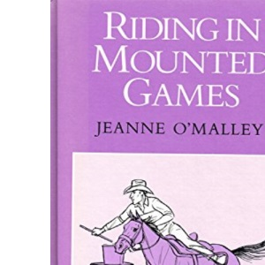 Riding in Mounted Games (Allen Rider Guides)