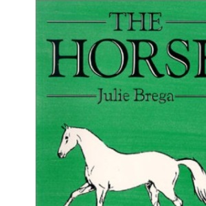 The Horse: General Management (Open college handbook)