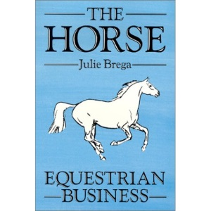 The Horse: Equestrian Business (Open college handbook)