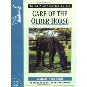 Care of the Older Horse (Allen Photographic Guides)