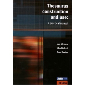 Thesaurus Construction and Use: A Practical Manual