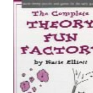 The Complete Theory Fun Factory: Music Theory Puzzles and Games for the Early Grades