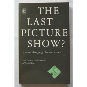 The Last Picture Show?: Britain's Changing Film Audiences