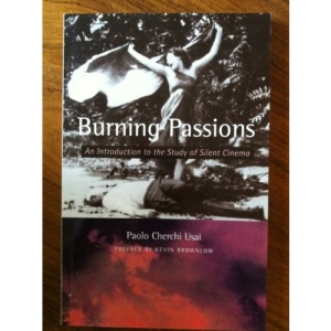 Burning Passions: Introduction to the Study of Silent Cinema
