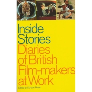 Inside Stories: Diaries of British Film-makers at Work