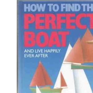 How to Find the Perfect Boat