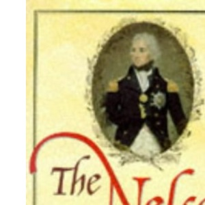 The Nelson Almanac: A Book of Days Recording Nelson's Life and the Events That Shaped His Era