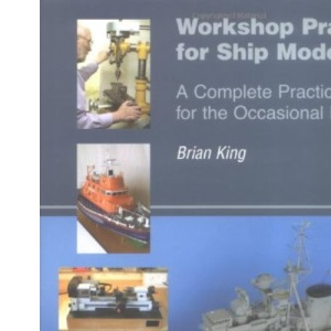 Workshop Practice for Ship Modellers