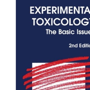 Experimental Toxicology: The Basic Issues