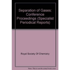 Separation of Gases: Conference Proceedings (Specialist Periodical Reports)