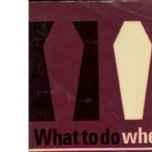 What to do when someone dies (WHICH  Consumer Guides)