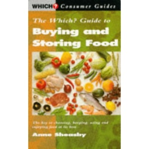 Which? Guide to Buying and Storing Food (Which? Consumer Guides)