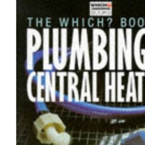 Which?  Book of Plumbing and Central Heating (  Which?  Consumer Guides)