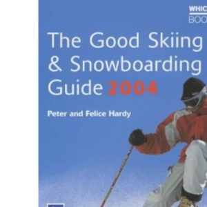 The Good Skiing and Snowboarding Guide 2004 (Which? Guides)