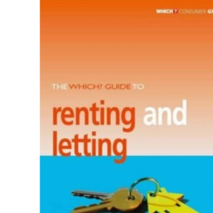 The Which? Guide to Renting and Letting (Which? Consumer Guides)