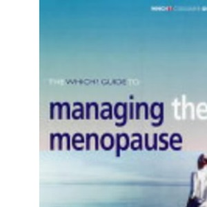 Which? Guide to Managing the Menopause (Which? Consumer Guides)