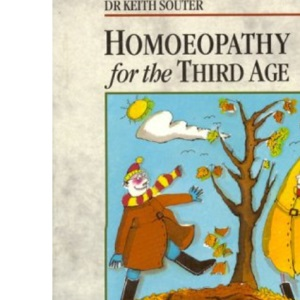 Homoeopathy for the Third Age: Treatment for People in Middle and Later Life