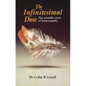 The Infinitesimal Dose: Scientific Roots of Homoeopathy