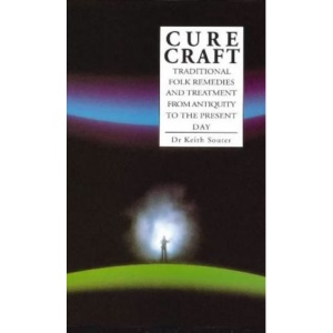 Cure Craft: Traditional Folk Remedies and Treatment from Antiquity to the Present Day
