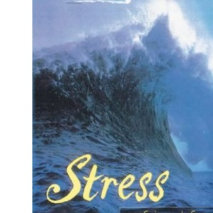 Stress: A Friend for Life - How to Live with it, Use it and Live Creatively as a Result of it