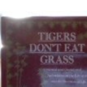 Tigers Don't Eat Grass