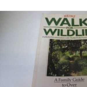 Walks for Wild Life: Family Guide to Over 270 Nature Walks