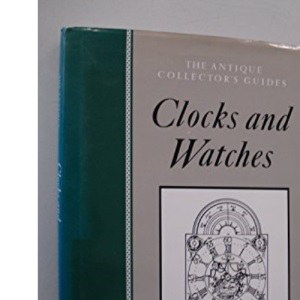 Clocks and Watches (Antique Collectors' Guides)