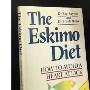 The Eskimo Diet: How to Avoid a Heart Attack