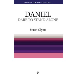 Dare to Stand Alone: Read and Enjoy the Book of Daniel (Welwyn commentary series)