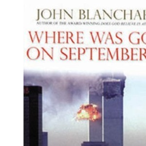 Where Was God on September 11?