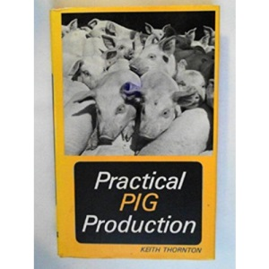 Practical Pig Production