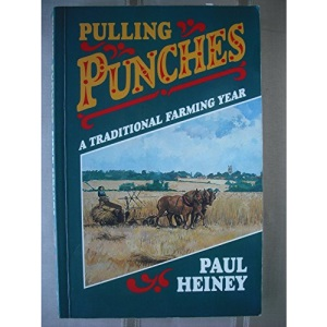 Pulling Punches: A Traditional Farming Year