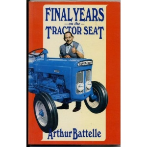 Final Years on the Tractor Seat (Tractor Seat Trilogy)