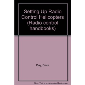 Setting Up Radio Control Helicopters (Radio control handbooks)