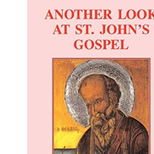 Another Look at St John's Gospel