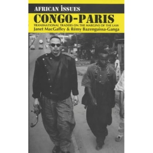 Congo-Paris: Transnational Traders on the Margins of the Law (African Issues)