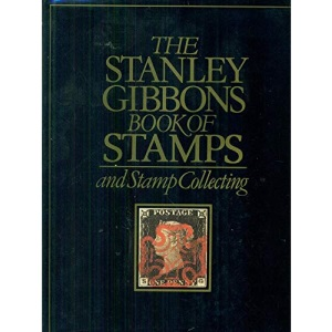 The Stanley Gibbons book of Stamps and Stamp Collecting